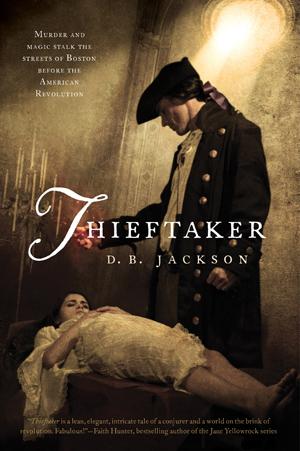 Thieftaker, by D.B. Jackson